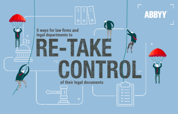 Five ways law firms and corporate legal departments to re-take control of their legal documents - ABBYY eBook